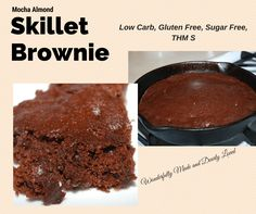 Mocha Almond Skillet Brownie (Low Carb, THM S, GF, SF) - Wonderfully Made and Dearly Loved--all ingredients in pantry Low Carb Sweets, Low Carb Desserts, Healthy Desserts, Healthy Recipes, Low Carb Recipes, Snack Recipes, Dessert Recipes, Free Recipes, Baking Blend Recipe
