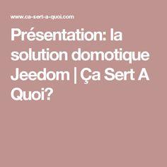 Présentation: la solution domotique Jeedom   Ça Sert A Quoi?
