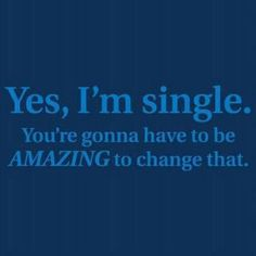 I'm single/Are you amazing? I'm single/Are you amazing? Printed on Skreened T-Shirt Great Quotes, Quotes To Live By, Me Quotes, Funny Quotes, Inspirational Quotes, Motivational, Dont Need A Man Quotes, Quotes Pics, Fabulous Quotes