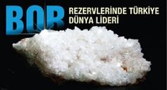 Türkiye'nin Bor Madeni Konusunda Dünyadaki Yeri