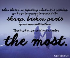 What's Broken Between Us ~ Quotes #JustBtwnUs