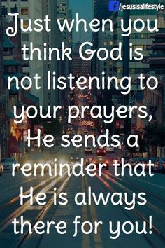 Just when you think God is not listening...