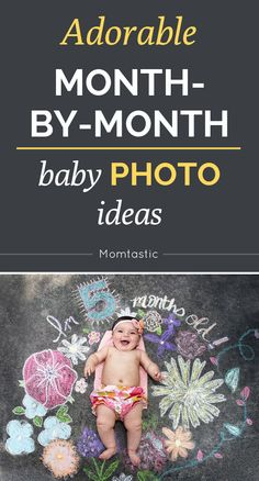 Adorable month-by-month baby photo ideas