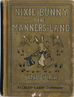 """Nixie Bunny In Manners-Land"" I found this book at Goodwill!"