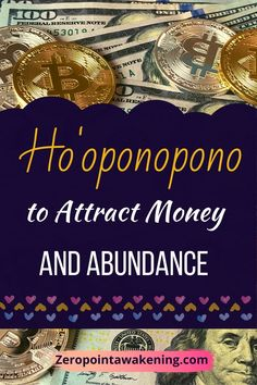 How to Attract Money with Ho'oponopono Examples, Tales, Prayers, Tips I love you I'm Sorry Please forgive me Thank you
