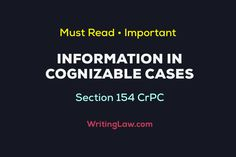 Information in Cognizable Cases - Section 154 CrPC Explained Law Notes, The Informant, Information Report, Criminal Procedure, Court Order, Criminal Law, Conformity, State Government, Accusations