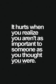 Relationship Quotes And Sayings You Need To Know; Relationship Sayings; Relationship Quotes And Sayings; Quotes And Sayings; Great Quotes, Quotes To Live By, Sad Quotes That Make You Cry, Not Important Quotes, Friends Hurt You Quotes, Quotes About Love Hurting, You Dont Care Quotes, Sad Quotes Hurt, Hurting Heart Quotes