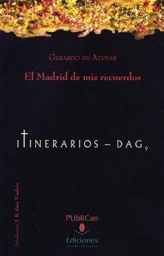 El Madrid de mis recuerdos / Gerardo de Alvear ; [introducción, J. R. Saiz Viadero] - Santander : Ediciones de la Universidad de Cantabria, D.L. 2012