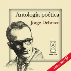 Antología poética - Audiolibro Jorge Debravo  Más detalles en:  http://www.editorialcostarica.com/catalogo.cfm?detalle=1908