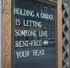 Wise words on holding grudges. - Wise Words Of Wisdom, Inspiration & Motivation Words To Live By Quotes, Great Quotes, Wise Words, Inspirational Quotes, Daily Quotes, Motivational Quotes, Awesome Quotes, Interesting Quotes, Random Quotes