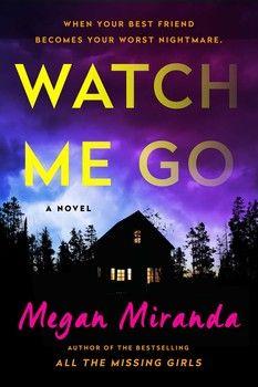 Watch Me Go By Megan Miranda