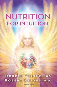 Nutrition for Intuition by Doreen Virtue http://www.amazon.com/dp/1401945414/ref=cm_sw_r_pi_dp_RWuswb0KG8AEM