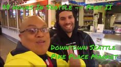 48 Hours in Seattle -- Part II Visiting Downtown Seattle Pike Place Market