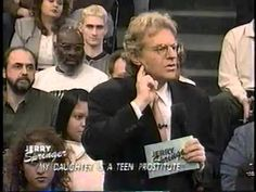JERRY SPRINGER My Daughter Is A Teen Prostitute! YouTube