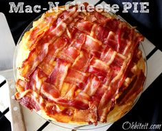 ~Mac & Chese Pie..topped with Bacon Lattice!