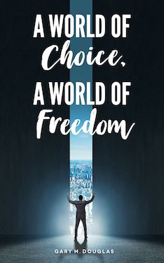 A World of Choice, A World of Freedom by Gary M Douglas - Access Consciousness Publishing Company Access Bars, Access Consciousness, What Works, The Freedom, News Health, Change The World, Book Recommendations, Self Help, Improve Yourself