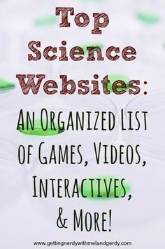 An organized list of top science websites for your interactive classroom!