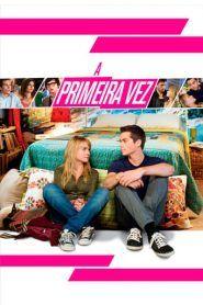 Assistir A Primeira Vez Completo Dublado Filmes De Comedia Romantica