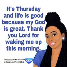 Blessed Morning Quotes, Happy Wednesday Quotes, Good Morning Friends Quotes, Good Morning Texts, Good Morning Greetings, Thursday Greetings, Thankful Thursday, Strong Black Woman Quotes, Black Girl Quotes