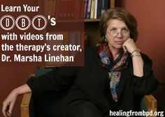 HealingFromBPD.org - Borderline Personality Disorder Blog: Learn Your DBT's with a Marsha Linehan Video Marathon