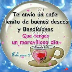 Porque cuando no te puedo ver es lo que te quisiera decir Good Morning Quotes For Him, Morning Thoughts, Good Morning Funny, Good Morning Good Night, Happy Birthday Wishes Cards, Birthday Greetings, Good Day In Spanish, Good Day Messages, Good Morning Animation