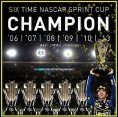 Jimmie Johnson  -  Six Time Champ