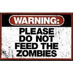 warning please do not feed the zombies