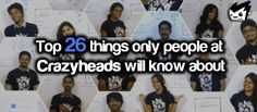 Top twenty six things only people at startups like Crazyheads will know