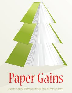 Paper Gains: a Guide to Gifting Children Great Books from Modern Mrs Darcy