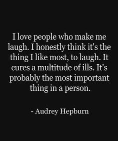 Others - I love people who make me laugh  #AudreyHepburn, #Cure, #Laugh