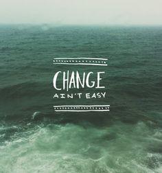 change ain't easy.