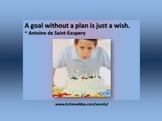 Quote on goals by Antoine de Saint-Exupery. Find more on goals at www.AchieveMax.com.