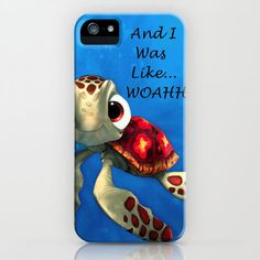 """And I was like....WOAH!"" FINDING NEMO I want an iPhone just so I can have this case."