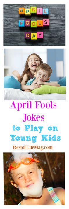 April Fools jokes played on kids should have the right amount of fun and laughter make the prank enjoyable for everyone. These joke will bring all smiles!
