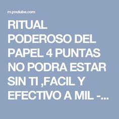 RITUAL PODEROSO DEL PAPEL 4 PUNTAS NO PODRA ESTAR SIN TI ,FACIL Y EFECTIVO A MIL - YouTube