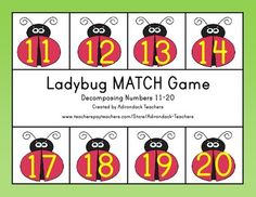 Ladybug Match Game Decomposing numbers 11-20 Work with numbers 11-19 to gain foundations for place value. CCSS.Math.Content.K.NBT.A.1 Compose and decompose numbers from 11 to 19 into ten ones Great Center game!