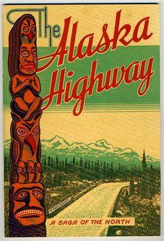 alaska highway | The Alaska Highway A Saga of The North 1943 Totem Pole | eBay