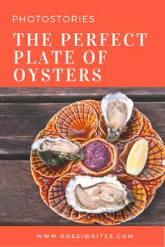 Pin Me - The perfect plate of oysters - Island of Mersea, Essex, England - www.rossiwrites.com