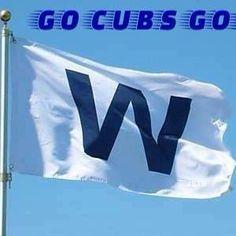 Go Cubs Go fly the W