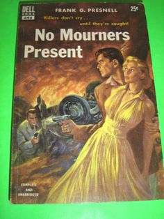 NO MOURNERS PRESENT BY FRANK G PRESNELL DELL