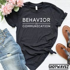 Behavior Is Communication Shirt Special Education Teacher Shirt Special Ed Teacher Teacher Shirt Teacher Gift Teacher Appreciation Mrs Shirt, Special Ed Teacher, Special Education, Coaches Wife, Future Mrs, Science Shirts, Science Humor, Aunt Shirts, Travel Shirts