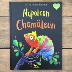 """""""Napoleon Chameleon"""" by Kurt Cyrus and Andy Atkins, illustrated by Christine Faust, published by Magellan Verlag, picture book from 3 Pictures Online, Old Pictures, Movies To Watch List, Den Of Geek, Blogger Themes, Art Education, Childrens Books, Beautiful Pictures, Presents"""