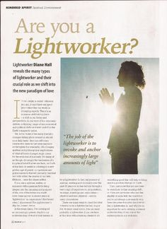 Are you a Lightworker? - Kindred Spirit Magazine November/December 2012 http://dianehallauthor.com/wp-content/uploads/2015/07/Are-You-A-Lightworker-Feature.pdf