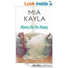 Marry Me for Money by Mia Kayla.  Cover image from amazon.com.  Click the cover image to check out or request the romance kindle.