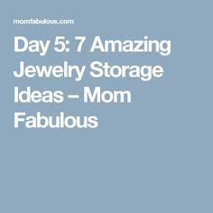 Day 5: 7 Amazing Jewelry Storage Ideas – Mom Fabulous