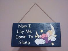 Now I Lay Me Down To Sleep nursery wooden plaque sign. Hand painted.  *NOTE - Each item is made to order so although we do our best to replicate