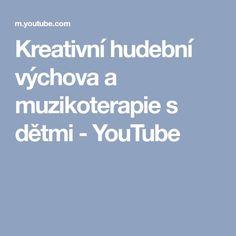 Kreativní hudební výchova a muzikoterapie s dětmi - YouTube Montessori, Preschool, Children, Youtube, Musical Instruments, Young Children, Music Instruments, Boys, Kid Garden