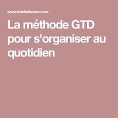 La méthode GTD pour s'organiser au quotidien
