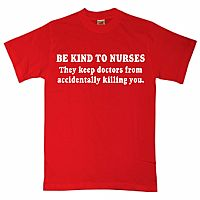 This one is for the nurses in my family.  They know it's the truth.