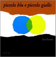 piccolo blu e piccolo giallo - Leo Lionni::: Babalibri :::